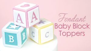 how to make fondant baby blocks cake toppers