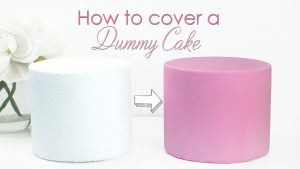 how to cover a dummy cake tutorial