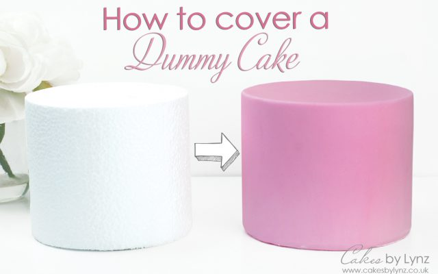 Covering a dummy Cake tutorial