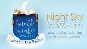 Night Sky Twinkle twinkle Cake